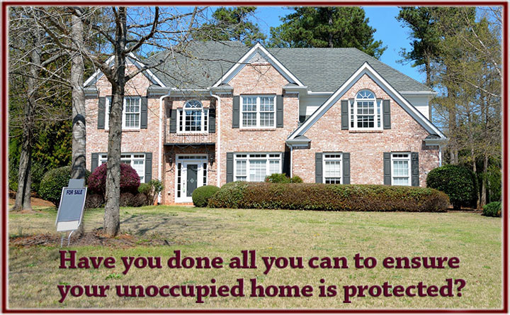 Tips to keep your unoccupied home protected