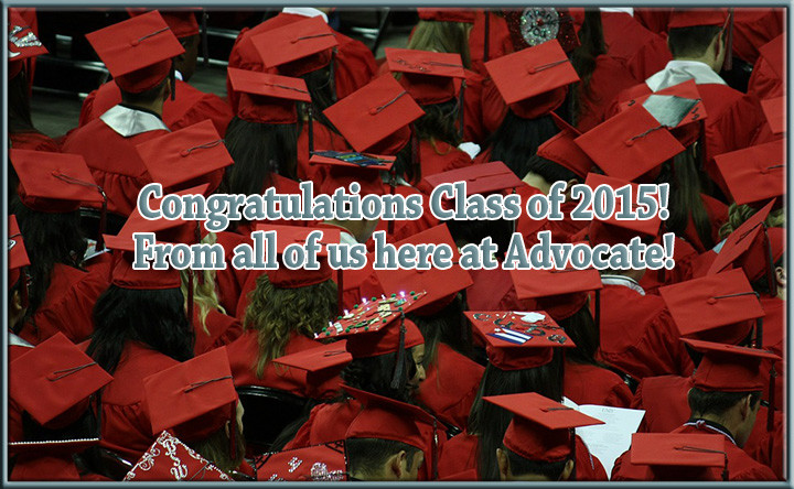 Congratulations Class of 2015, from all of us here at Advocate!
