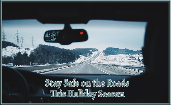 Stay Safe on the Roads this Holiday Season