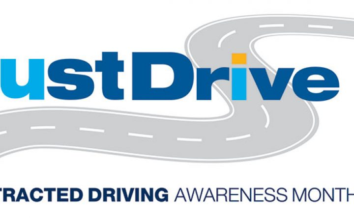 Just Drive – April is Distracted Driving Month.